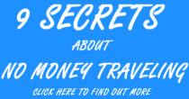 9 Secrets About No Money Traveling